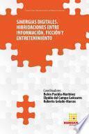 Sinergias Digitales. Hibridaciones entre información,ficción y entretenimiento