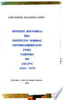 Síntesis histórica del Instituto Normal Centroamericano para Varones de Jalapa, 1910-1979