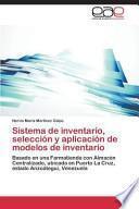 Sistema de inventario, selección y aplicación de modelos de inventario