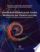 Sistemas Complejos Como Modelos de Computacion