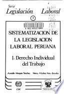 Sistematización de la legislación laboral peruana: Derecho individual del trabajo