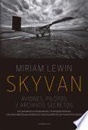 Skyvan. Aviones, pilotos y archivos secretos