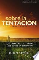 Sobre La Tentación, 2a ed. (abreviado) - con guía de estudio