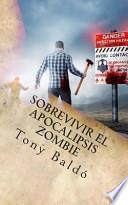 Sobrevivir El Apocalipsis Zombie