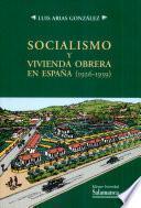 Socialismo y vivienda obrera en España (1926-1939)