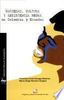 Sociedad, cultura y resistencia negra en Colombia y Ecuador