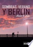 Sombras, verano y Berlín