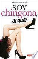 Soy Chingona, ¿y Qué?