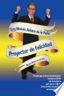 Soy Moisés Aldana de la Peña: Proyector de felicidad