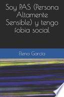 Soy PAS (Persona Altamente Sensible) y Tengo Fobia Social