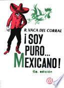!Soy puro ... mexicano!