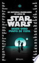 Star Wars. Desde otro punto de vista
