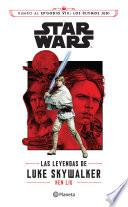 Star Wars. Las leyendas de Luke Skywalker