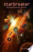 STARBREAKER: Una explosión de clásicos