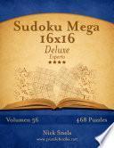 Sudoku Mega 16x16 Deluxe - Experto - Volumen 56 - 468 Puzzles