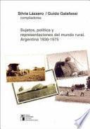 Sujetos, políticas y representaciones del mundo rural
