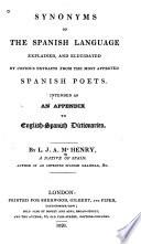 Synonyms of the Spanish Language Explained, and Eludicated by Copious Extracts from the Most Approved Spanish Poets