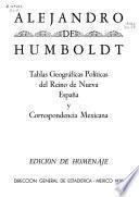 Tablas geográficas políticas del Reino de Nueva España y correspondencia Mexicana