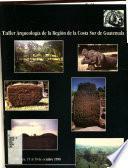 Taller arqueología de la región de la Costa Sur de Guatemala, Retalhuleu, 15 al 18 de octubre 1998
