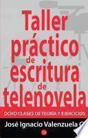 Taller práctico de escritura de telenovela