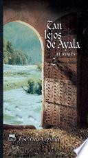 Tan lejos de Ayala. El ayalés II