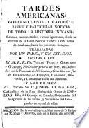 Tardes americanas, gobierno gentil y catolico