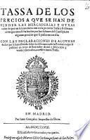 Tassa de los precios que se han de vender las mercaderias y otras cosas de que no se hizo mencion en la primera Tassa; y Reformacion, etc. [3 March, 1628.] Few MS. notes