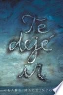 Te Deje IR / I Let You Go
