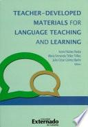Teacher-Developed Materials for Language Teaching and Learning