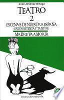Teatro 2 (Escenas de nuestra España en los setenta y tantos / Madre va a morir)