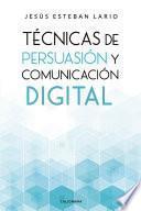 Técnicas de persuasión y comunicación digital
