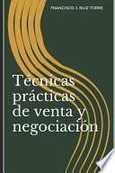 Técnicas Prácticas de Venta Y Negociación