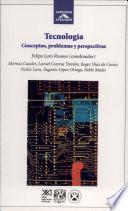 Tecnología: Concepto, Problemas y Perspectivas