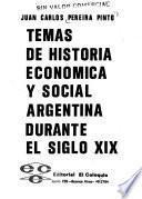 Temas de historia económica y social argentina durante el siglo XIX