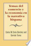 Temas del comercio y la economía en la narrativa hispana