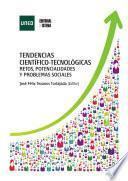 TENDENCIAS CIENTÍFICO-TECNOLÓGICAS. RETOS, POTENCIALIDADES Y PROBLEMAS SOCIALES