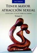 Tener mayor atracción sexual - Tomo 1