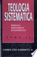 Teologia Sistematica II: Es el Complemento de Teologia = Systematic Theology II