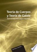 Teoría de Cuerpos y Teoría de Galois