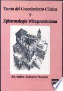 Teoría del conocimiento clásica y epistemología wittgensteiniana