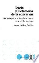 Teoría y metateoría de la educación