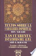 Textos sobre la caballería espiritual - La cuarenta estaciones del alma