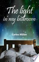 The light in my bedroom