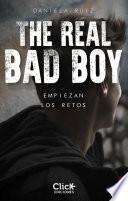 The Real Bad Boy. Empiezan los retos