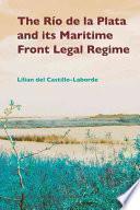 The Río de la Plata and Its Maritime Front Legal Regime