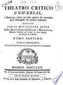 Theatro critico universal ó Discursos varios en todo género de materias para desengaño de errores comunes