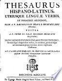 Thesaurus hispano-latinus, utriusque linguae verbis
