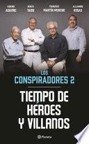 Tiempo de Héroes y Villanos, Los Conspiradores 2