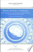 Tiempo, Historia Y Enseñanza: Acercamiento a la Metodología Del Historiador Y Al Estudio Del Este de Asia