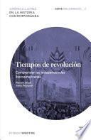 Tiempos de revolución. Comprender las independencias iberoamericanas_ Recorridos 2